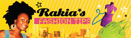 Rakia's Fashion Tips
