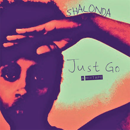 Shalonda Just Go Mixtape