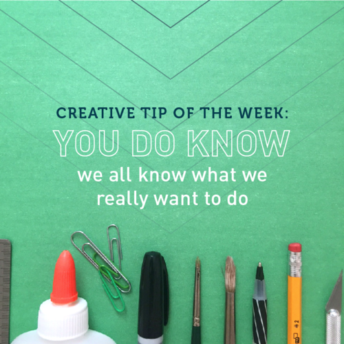 Creative Tip of the Week: You Do Know