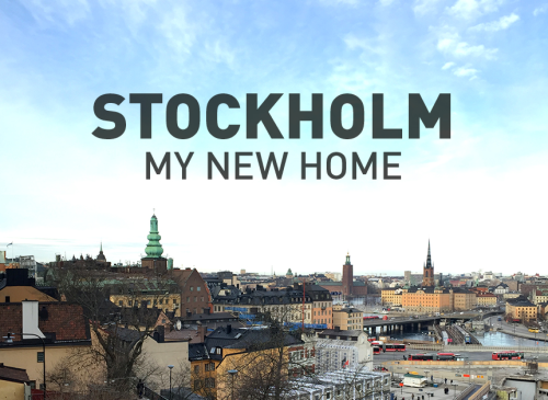 Stockholm: My new Home